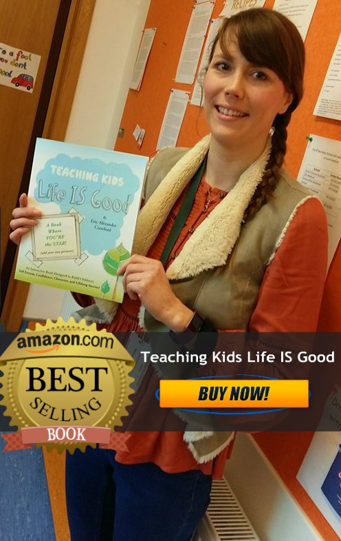 Teaching Kids Life is Good Teacher